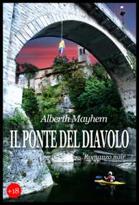 Il Ponte del Diavolo di Alberth Mayhem - Copertina