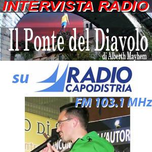 Il Ponte del Diavolo di di Alberth Mayhem su Radio Capodistria