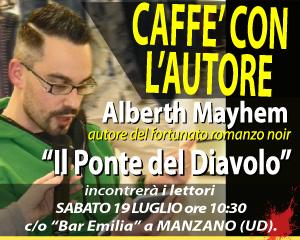 Caffè con lo scrittore Alberth Mayhem a Manzano (UD)